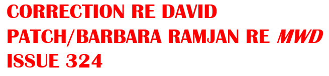CORRECTION RE DAVID PATCH BARBARA RAMJAN RE MWD ISSUE 324