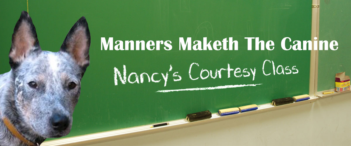 MANNERS MAKETH THE CANINE - NANCY'S COURTESY CLASSES