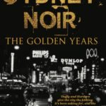 Sydney's Golden Years of Crime – 1966 to 1972