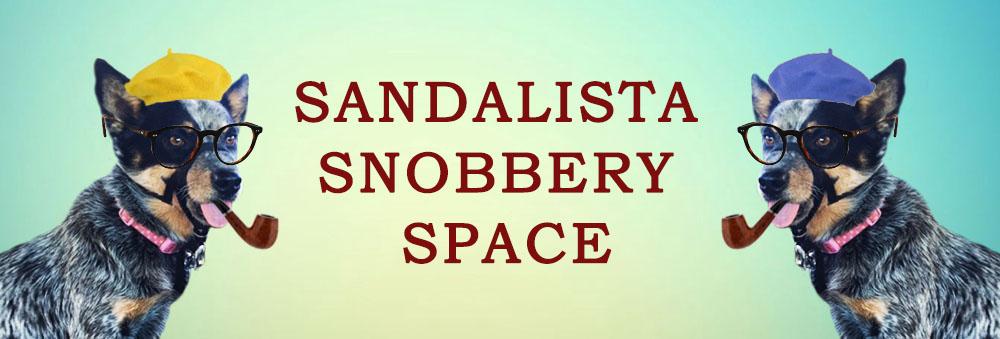 Sandalista Snobbery Space