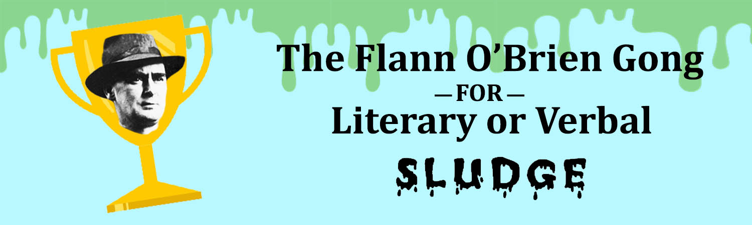 The Flann O'Brien Gong For Literary or Verbal Sludge