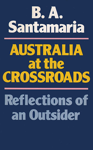 B.A. Santamaria Reflections of an Outsider